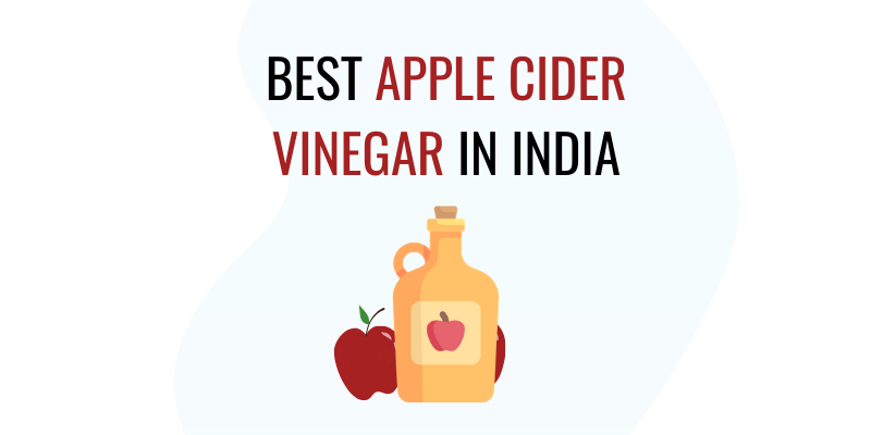 BEST APPLE CIDER VINEGAR IN INDIA