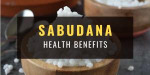 sabudana health benefits new