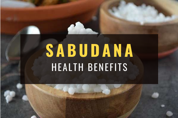 sabudana health benefits new