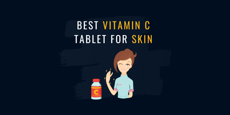 best vitamin c tablets for skin